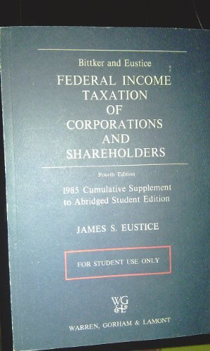 Federal income taxation of corporations and shareholders: Bittker, Boris I
