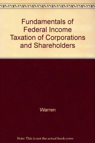 Fundamentals of Federal Income Taxation of Corporations: Warren