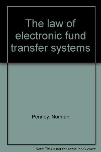 The law of electronic fund transfer systems: Penney, Norman