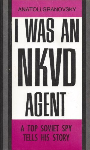 9780882641775: I Was an Nkvd Agent a Top Soviet Spy Tells His Story