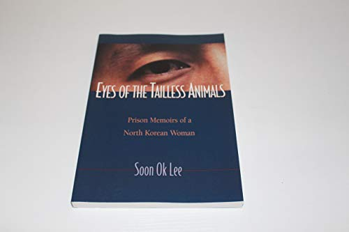 9780882643359: Eyes of the Tailless Animals: Prison Memoirs of a North Korean Women