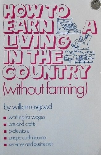 9780882660219: How to Make a Living in the Country (without Farming)
