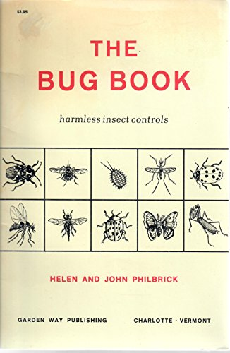 THE BUG BOOK : HARMLESS INSECT CONTROLS