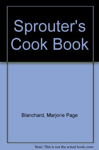 9780882660417: The Sprouter's Cookbook For Fast Kitchen Crops