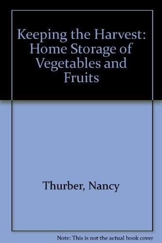 9780882660554: Keeping the Harvest: Home Storage of Vegetables and Fruits