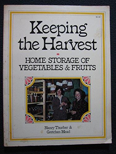 9780882660684: Keeping The Harvest: Home Storage of Vegetables & Fruits