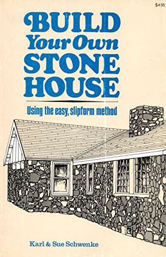 9780882660691: Build your own stone house: Using the easy slipform method