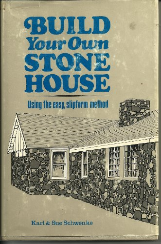 9780882660714: Build Your Own Stone House: Using the Easy Slipform Method