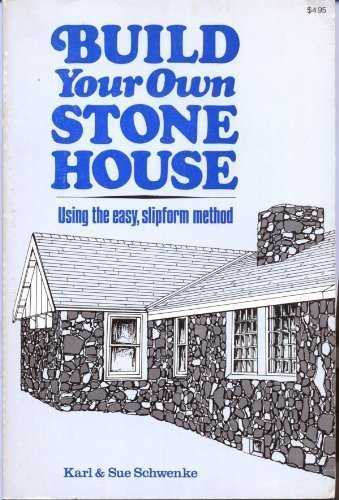 9780882660714: Build Your Own Stone House: Using the Easy, Slipform Method