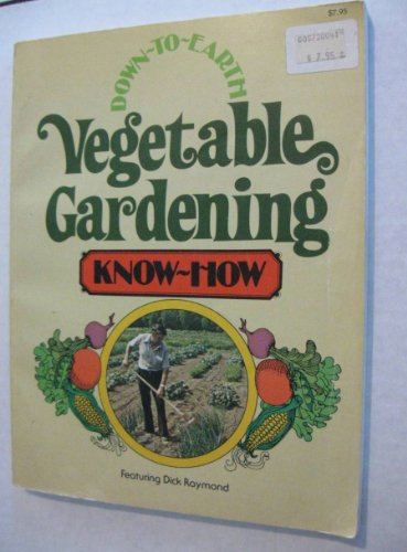 Down-to-Earth Vegetable Gardening Know-How: Charles Cook