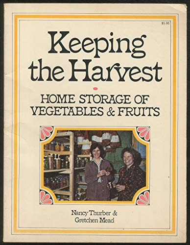 9780882660806: Keeping the Harvest: Home Storage of Vegetables & Fruits