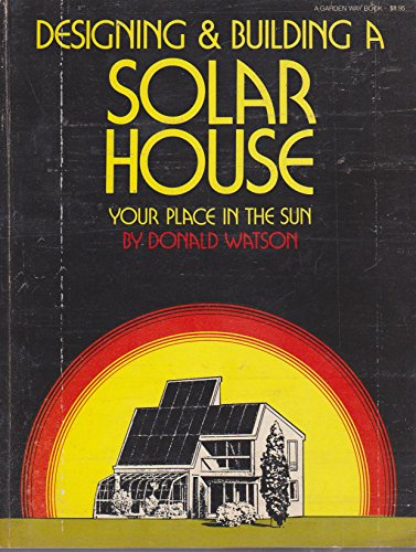Designing & Building a Solar House; Your place in the Sun