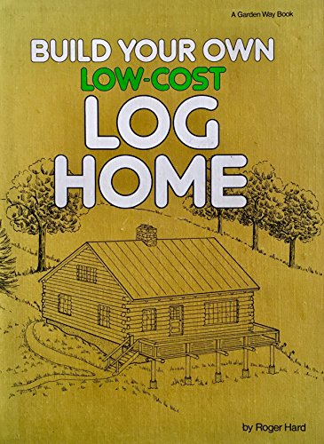9780882660981: Build your own low-cost log home