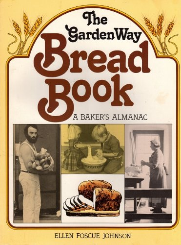 9780882661391: Garden Way Publishing's Bread Book : A Baker's Almanac Paperback – 1979
