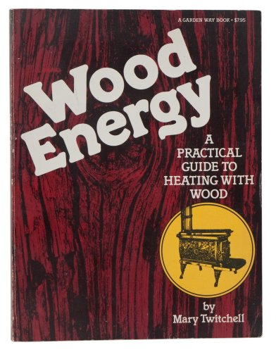 9780882661452: Wood Energy: A Practical Guide to Heating with Wood