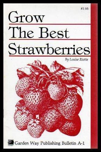 9780882661759: Grow the Best Strawberries