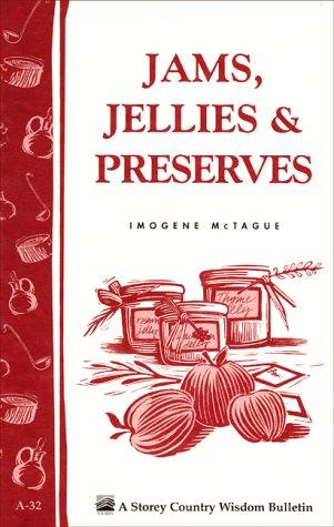 Jams, Jellies & Preserves: Storey Country Wisdom Bulletin A-32: McTague, Imogene
