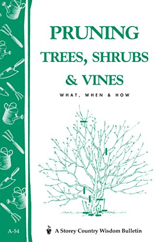 9780882662299: Pruning Trees, Shrubs & Vines: Storey's Country Wisdom Bulletin A-54 (Storey Country Wisdom Bulletin)