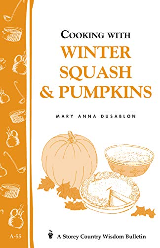 9780882662305: Cooking with Winter Squash & Pumpkins: Storey's Country Wisdom Bulletin A-55