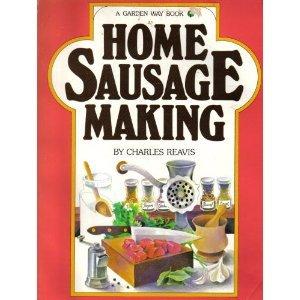 9780882662466: Home Sausage Making (A Garden Way publishing book)