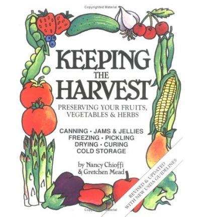 9780882662473: Keeping the harvest: Home storage of vegetables & fruits