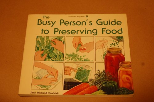 Busy Person's Guide to Preserving Food: Chadwick, Janet