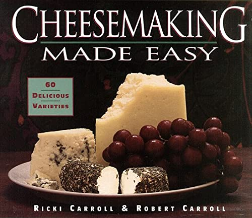 CHEESEMAKING MADE EASY *60 Delicious Varieties*