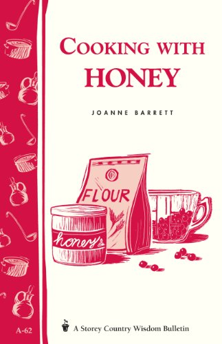 9780882662763: Cooking with Honey: Storey Country Wisdom Bulletin A-62