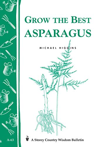 9780882662770: Grow the Best Asparagus: Storey's Country Wisdom Bulletin A-63 (Storey Country Wisdom Bulletin)