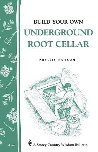 9780882662909: Build Your Own underground Root Cellar