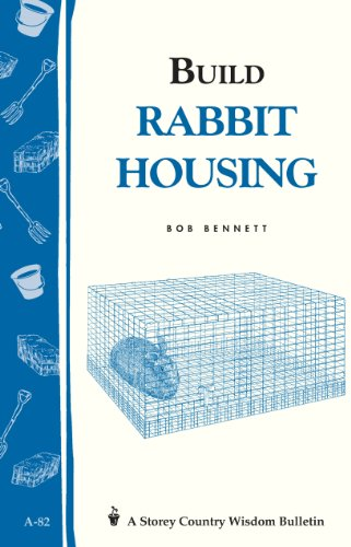 9780882662961: Build Rabbit Housing: Storey Country Wisdom Bulletin A-82