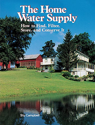 9780882663241: The Home Water Supply: How to Find, Filter, Store, and Conserve It