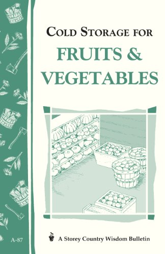 9780882663272: Cold Storage for Fruits & Vegetables: Storey Country Wisdom Bulletin A-87