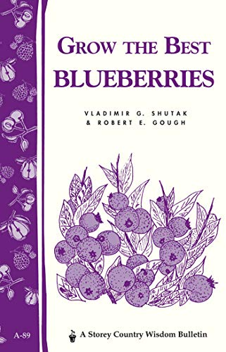 9780882663296: Grow the Best Blueberries (Country Wisdom Bulletins, Vol. A-89)