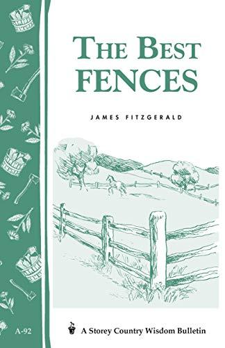 9780882663357: Best Fences: Storey's Country Wisdom Bulletin A.92 (Storey Country Wisdom Bulletin)