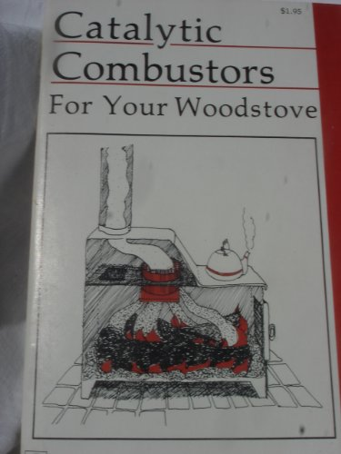 Catalytic Combustors for Your Woodstove: Maviglio, Steven