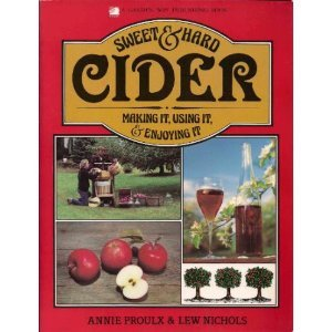 9780882663524: Sweet & Hard Cider: Making It, Using It, & Enjoying It