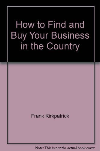 9780882663722: How to find and buy your business in the country