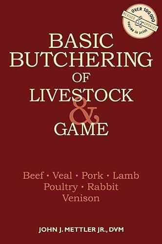 9780882663913: Basic Butchering of Livestock & Game: Beef, Veal, Pork, Lamb, Poultry, Rabbit, Venison