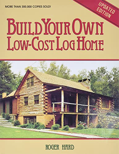 9780882663999: Build Your Own Low-Cost Log Home (Garden Way Publishing Classic)