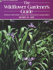 9780882664392: The Wildflower Gardener's Guide: Northeast, Mid-Atlantic, Great Lakes, and Eastern Canada Edition