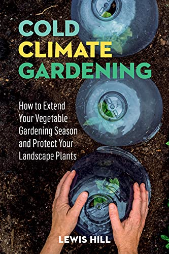 9780882664415: Cold-Climate Gardening: How to Extend Your Growing Season by at Least 30 Days