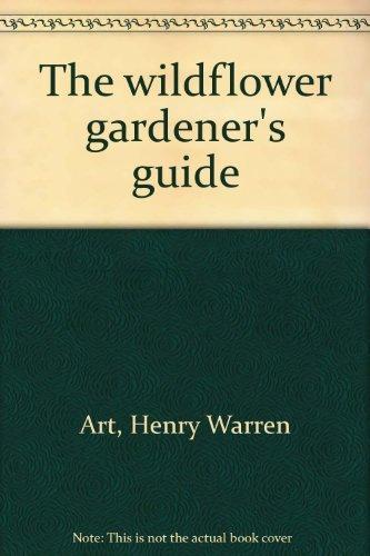 9780882664507: The wildflower gardener's guide