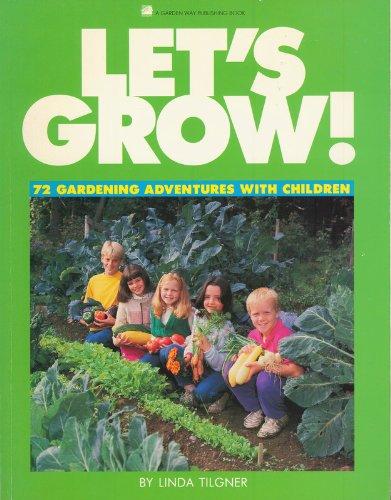 9780882664705: Let's Grow: 72 Gardening Adventures With Children