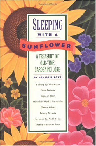 9780882665023: Sleeping with a Sunflower: A Treasury of Old-Time Gardening Lore
