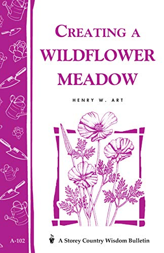 CREATING WILDFLOWER MEADOW (Storey Bulletin A-102)