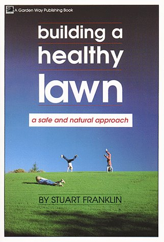 9780882665184: Building a Healthy Lawn: A Safe and Natural Approach
