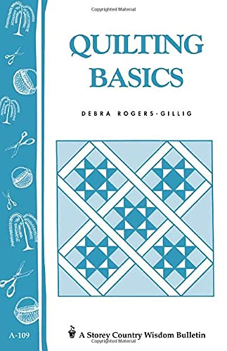 9780882665511: Quilting Basics: Storey's Country Wisdom Bulletin A-109