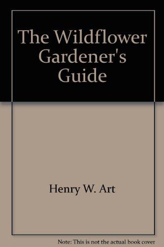 9780882665641: The Wildflower Gardener's Guide: California, Desert Southwest, & Northern Mexico Edition