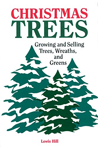9780882665665: Christmas Trees: Growing and Selling Trees, Wreaths, and Greens
